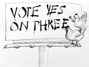 """Cartoon: Chickens say """"vote yes on three"""""""