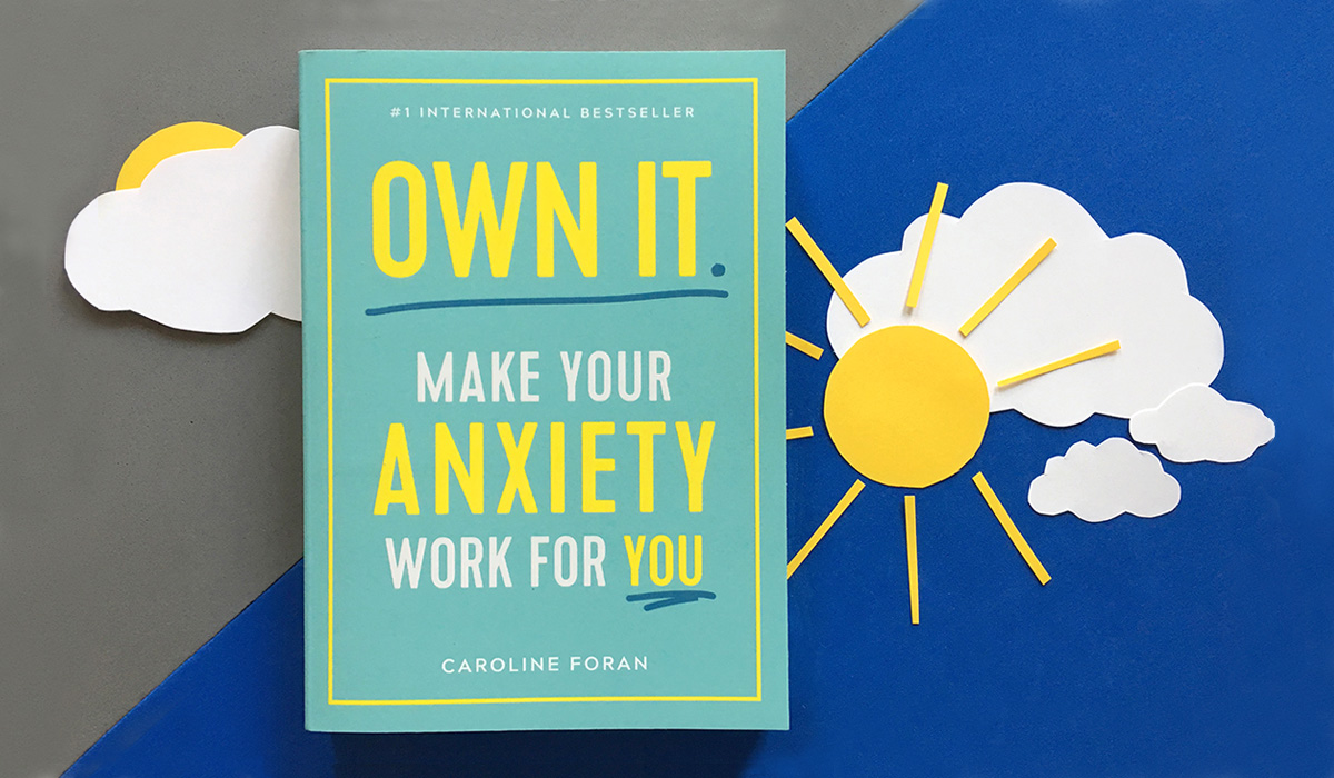 Caroline Foran's 'Own It: Make Your Anxiety Work for You' was released April 2 in the U.S. and Canada.